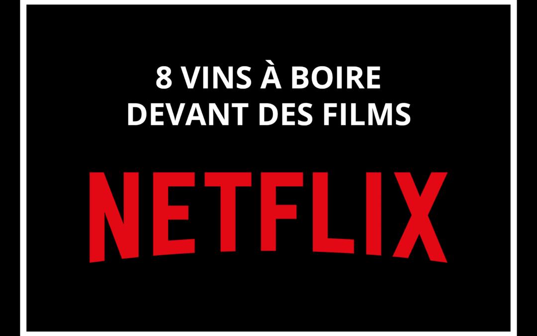 8 vins à boire devant des films Netflix